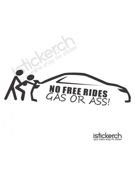 No Free Rides - Gas or Ass