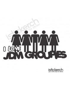 I Love JDM Groupies