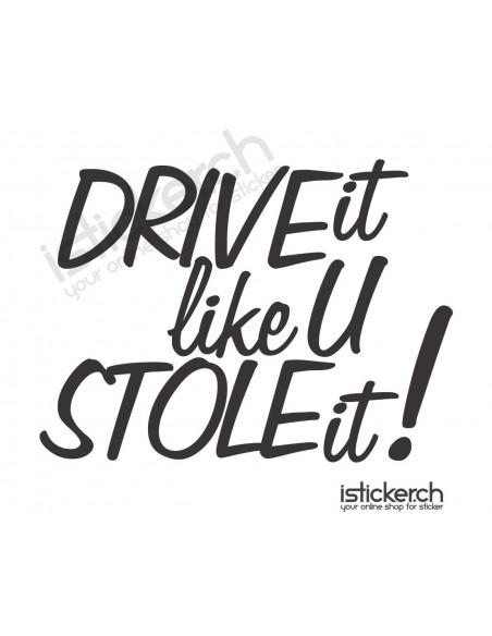 Drive It Like U Stole It!