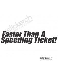 Faster Than A Speeding Ticket!